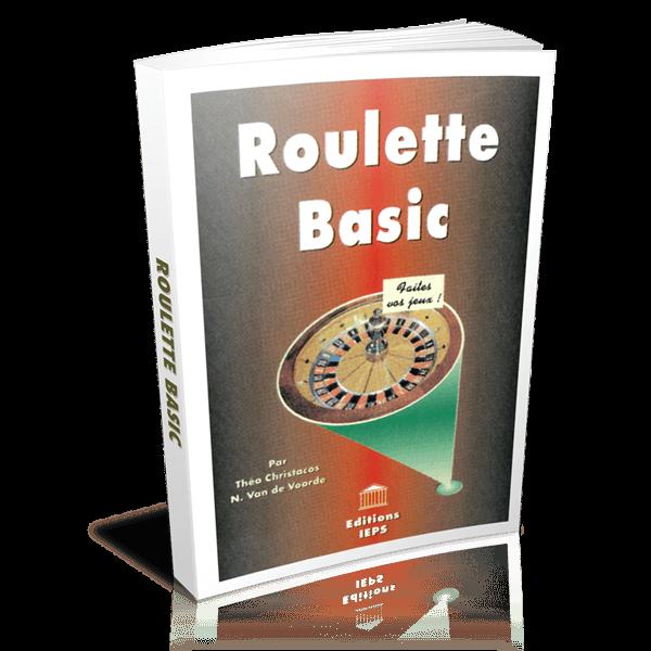 La base indispensable pour ceux qui s'intéressent à la Roulette