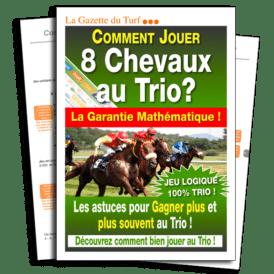 jeu logique et garanti pour 8 chevaux au trio